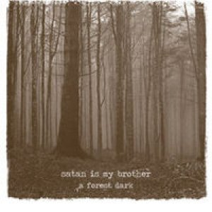 album A forest dark - Satan is my brother