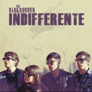 album Indifferente - The Bankrobber