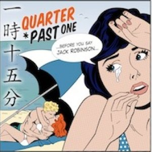 album Before you say Jack Robinson - Quarter Past One