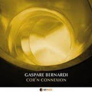 album Cor'n Connexion - Gaspare Bernardi