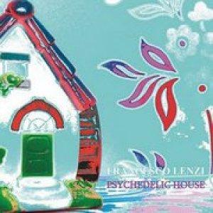 album Psychedelic House(ozkyesound,2011) - FRANCESCO LENZI