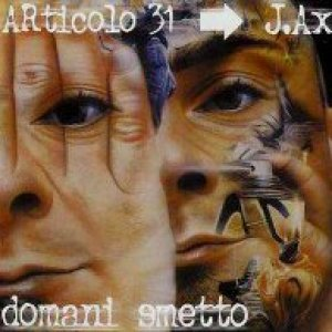 album Domani smetto - Articolo 31