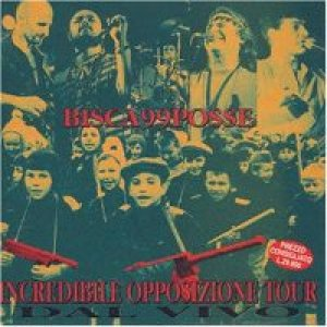 album Incredibile opposizione tour 94 - 99 Posse