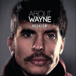 album Rushism - About Wayne