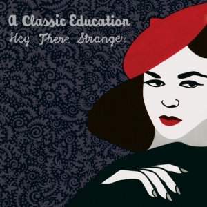 album Hey There Stranger Remixes - A Classic Education