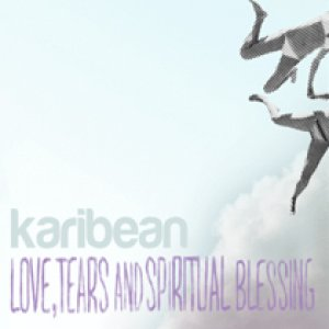 album Love, tears & spiritual blessing - Karibean