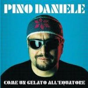 album Come un gelato all'equatore - Pino Daniele