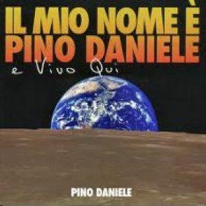 album Il mio nome è Pino Daniele e vivo qui - Pino Daniele