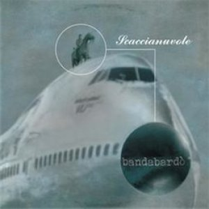 album Scaccianuvole - Bandabardo'
