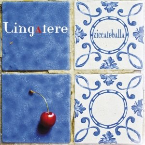 album Ziccateballa - Lingatere