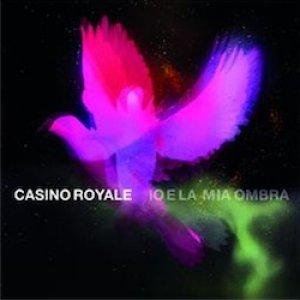album Io e la mia ombra - Casino Royale