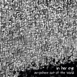 album Anywhere Out Of The World - In Her Eye