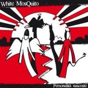 album Personalità Nascoste (2008) - White MosQuito