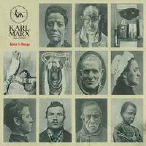 album Alpha to Omega - Karl Marx was a broker