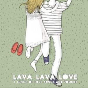 album A bunch of love songs and zombies - Lava Lava Love