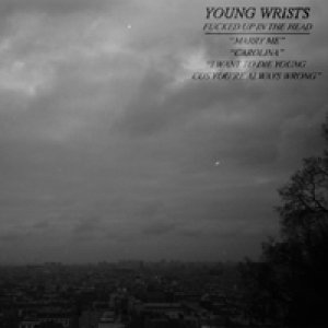 album Fucked up in the head - Young Wrists