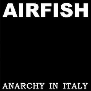 album Anarchy in Italy - Airfish