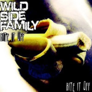 album Bite it off - Wild Side Family