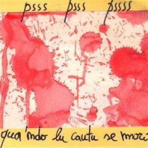 album Qua 'ndo lu cautu se mori - Psss Psss Pssss