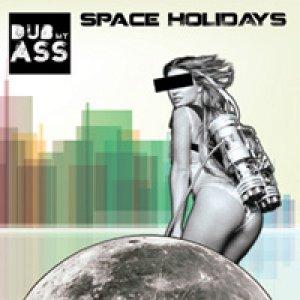 album Space Holidays - Dub my ass
