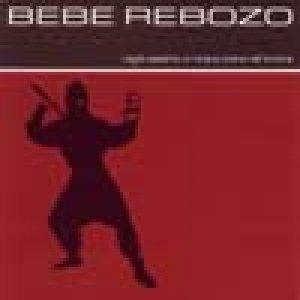album Voglio essere un ninja e vivere nell'ombra - Bebe Rebozo