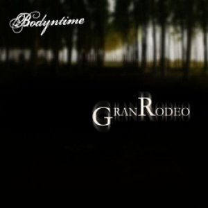 album Gran Rodeo - Bodyntime