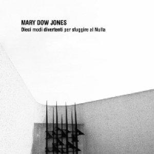 album Dieci modi divertenti per sfuggire al Nulla - Mary Dow Jones