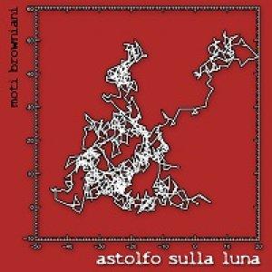 album Moti Browniani - Astolfo Sulla Luna