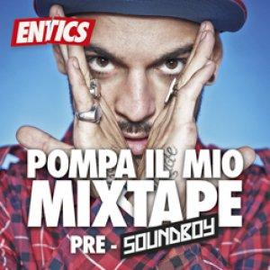 album Pompa il Mio Mixtape - Pre Soundboy - Entics