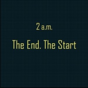 album The End. The Start - 2 a.m.