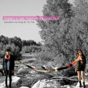 album There is a Girl that Never Goes Out - Tiny Tide