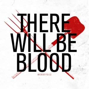 album Wherever you go - There will be blood