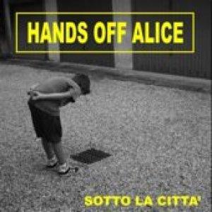 album Sotto la città - Hands Off Alice