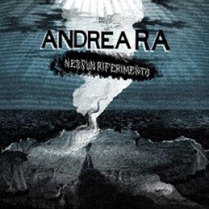 album Nessun Riferimento - Andrea Ra