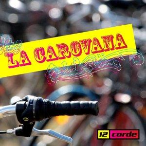 album La carovana - 12 corde