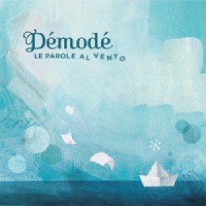 album Le Parole al Vento - Démodé