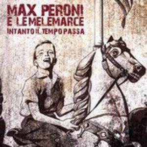 album Intanto il tempo passa - Max Peroni & le melemarce