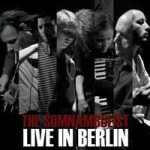 album Live in Berlin - THE SOMNAMBULIST