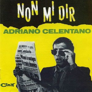 album Non mi dir - Adriano Celentano