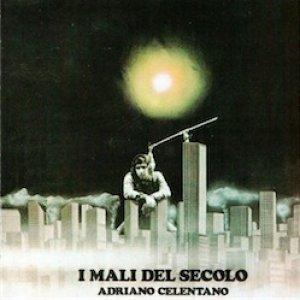 album I mali del secolo - Adriano Celentano