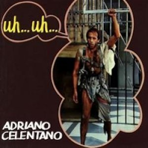 album Uh... uh... - Adriano Celentano