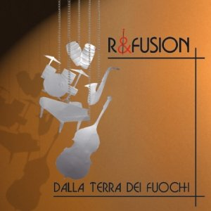 album Dalla terra dei fuochi - R&Fusion