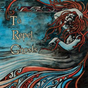 album To Repel Ghosts - To Repel Ghosts