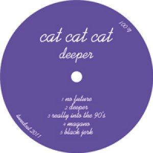 album Deeper - cat cat cat