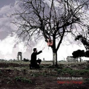 album ANTONELLO BRUNETTI * OPEN TO CHANGE - ANTONELLO BRUNETTI & NIGHTRAIN
