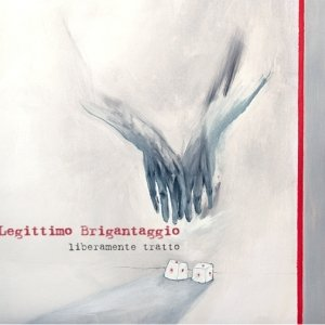 album Liberamente tratto - Legittimo Brigantaggio