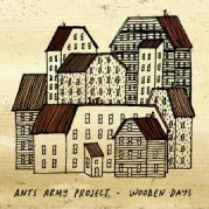 album Wooden Days - ANTS ARMY PROJECT