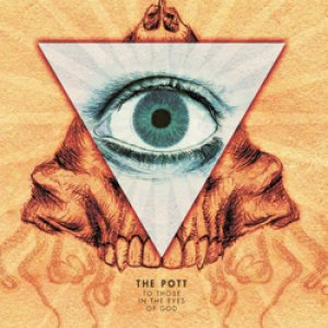album To Those In The Eyes of God - The PotT