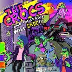 album ...and the cradle will croc! - The Crocs