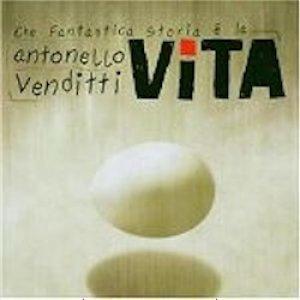 album Che fantastica storia è la vita - Antonello Venditti